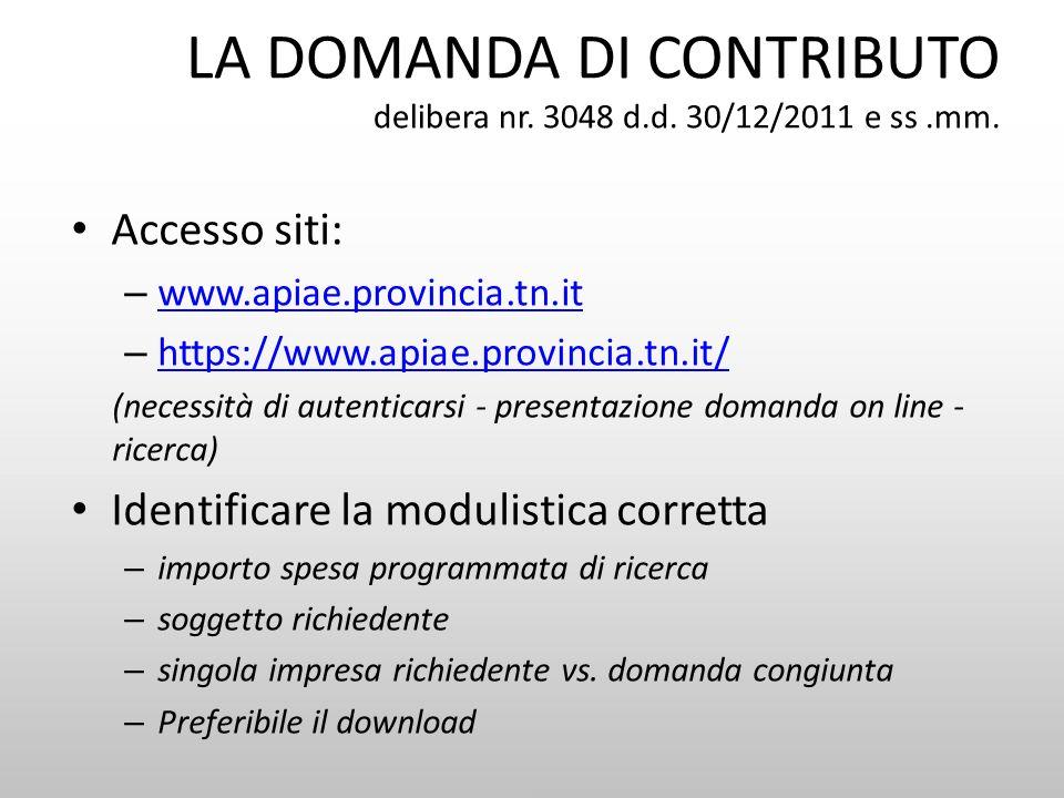 LA DOMANDA DI CONTRIBUTO delibera nr. 3048 d.d. 30/12/2011 e ss .mm.