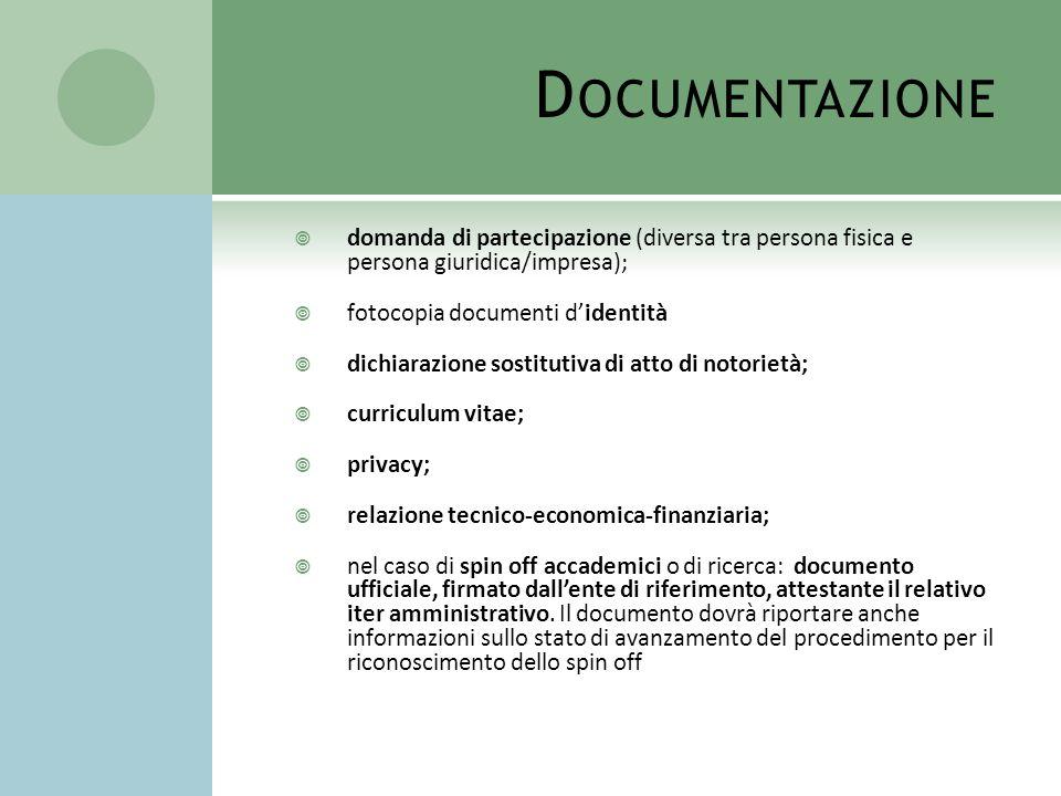 Documentazionedomanda di partecipazione (diversa tra persona fisica e persona giuridica/impresa); fotocopia documenti d'identità.