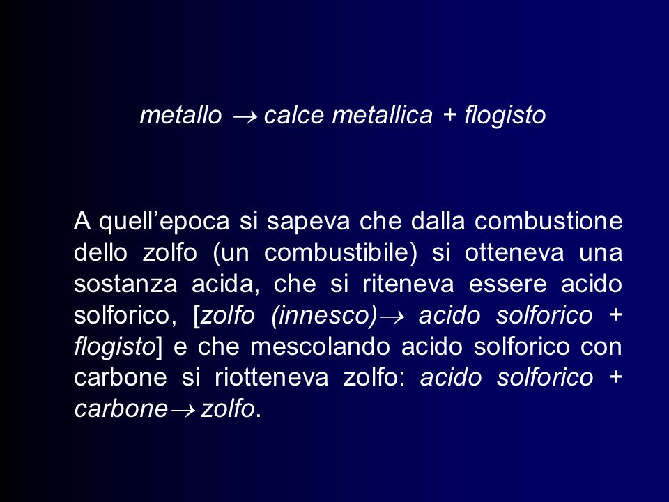 metallo  calce metallica + flogisto