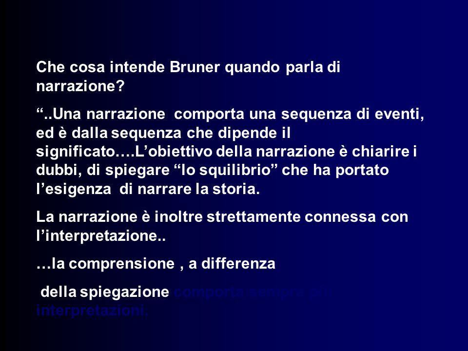 Che cosa intende Bruner quando parla di narrazione