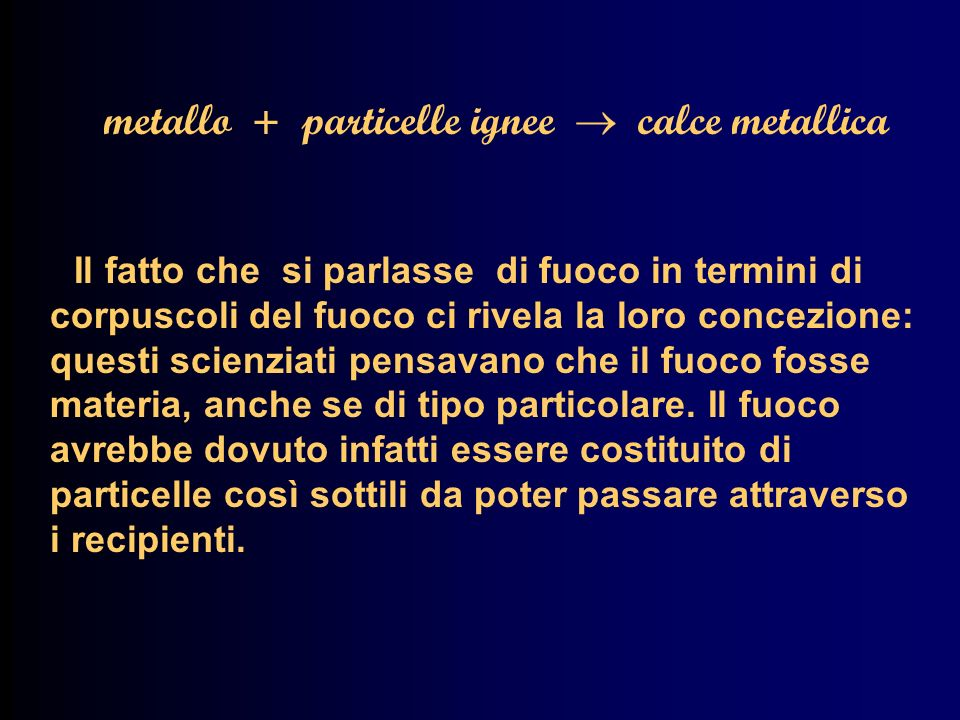 metallo + particelle ignee  calce metallica