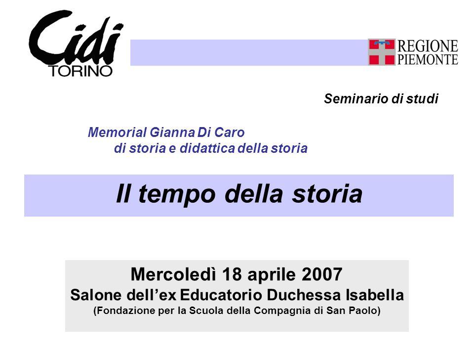 Il tempo della storia Mercoledì 18 aprile 2007