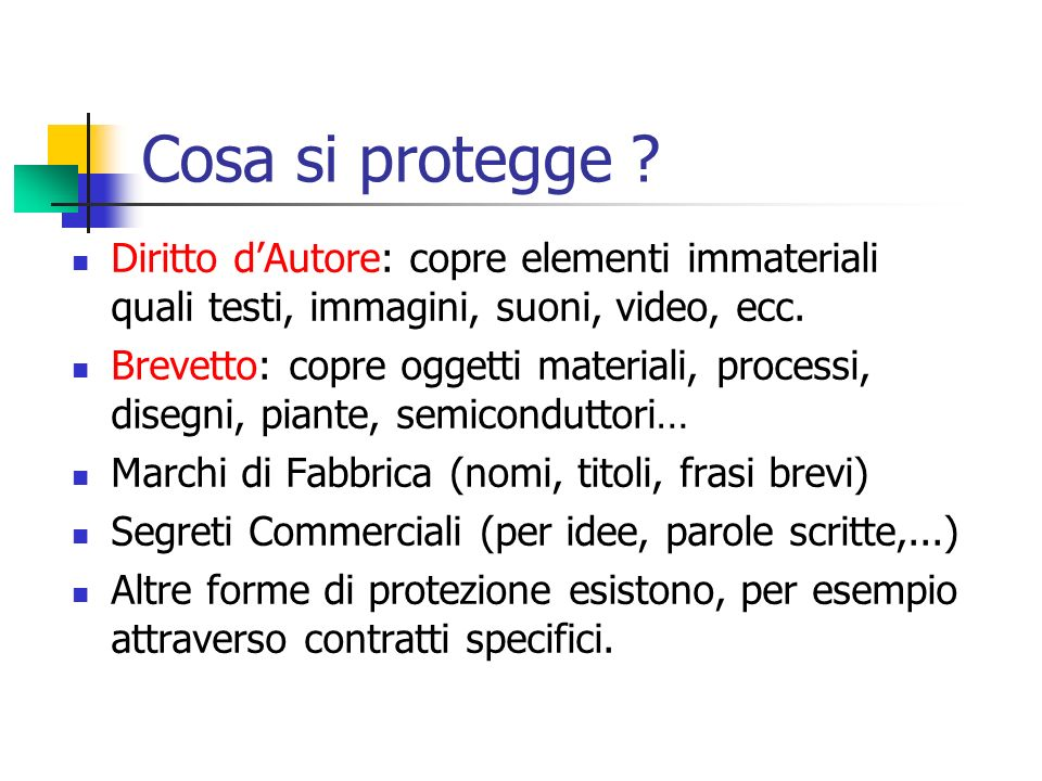 Cosa si protegge Diritto d'Autore: copre elementi immateriali quali testi, immagini, suoni, video, ecc.