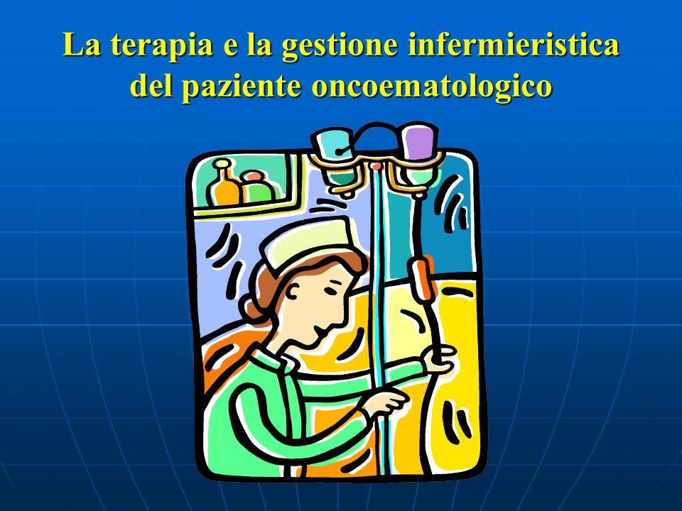 La terapia e la gestione infermieristica del paziente oncoematologico