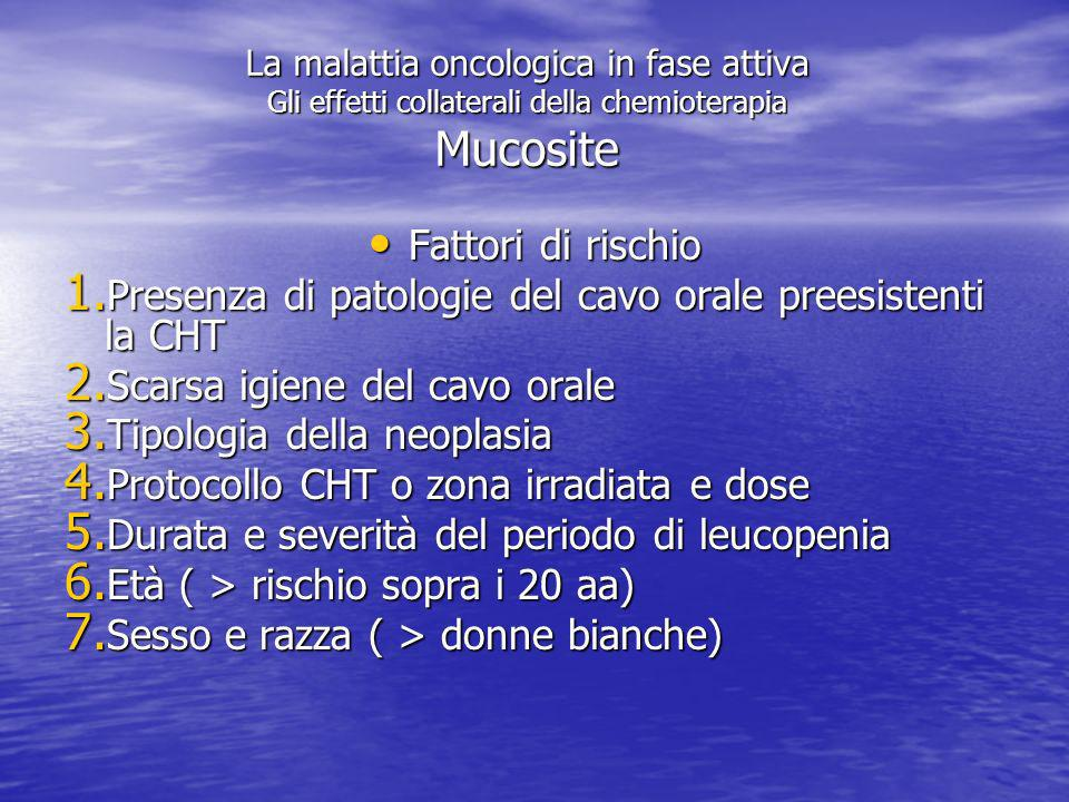 Presenza di patologie del cavo orale preesistenti la CHT