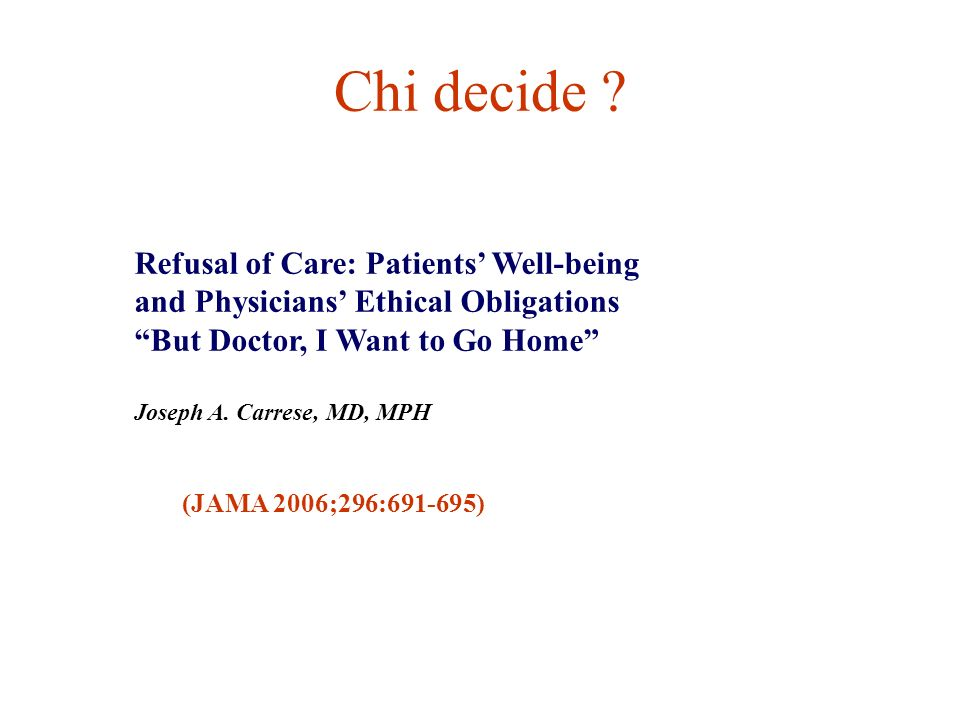 Chi decide Refusal of Care: Patients' Well-being