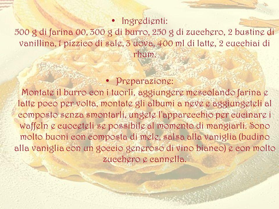 Ingredienti: 500 g di farina 00, 300 g di burro, 250 g di zucchero, 2 bustine di vanillina, 1 pizzico di sale, 3 uova, 400 ml di latte, 2 cucchiai di rhum.