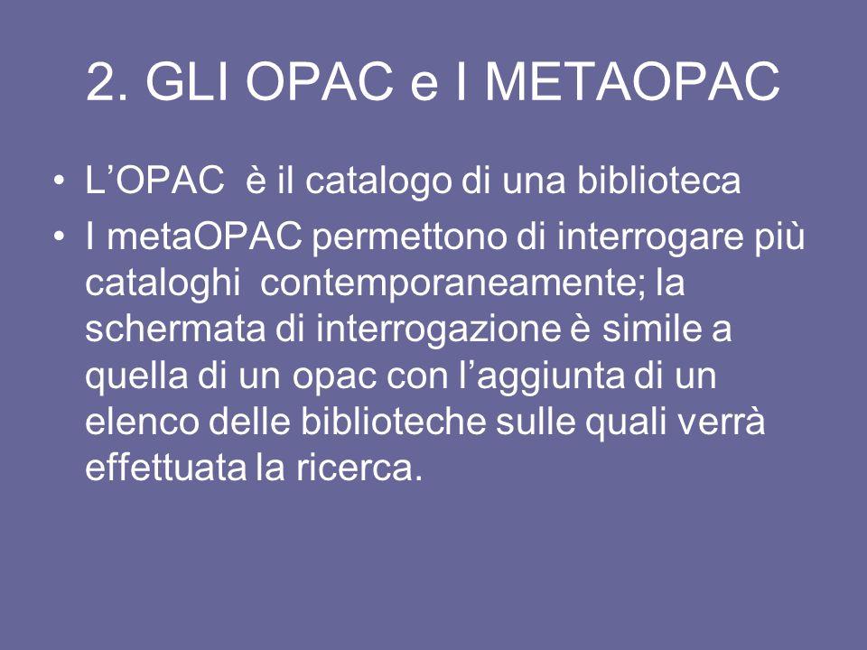 2. GLI OPAC e I METAOPAC L'OPAC è il catalogo di una biblioteca
