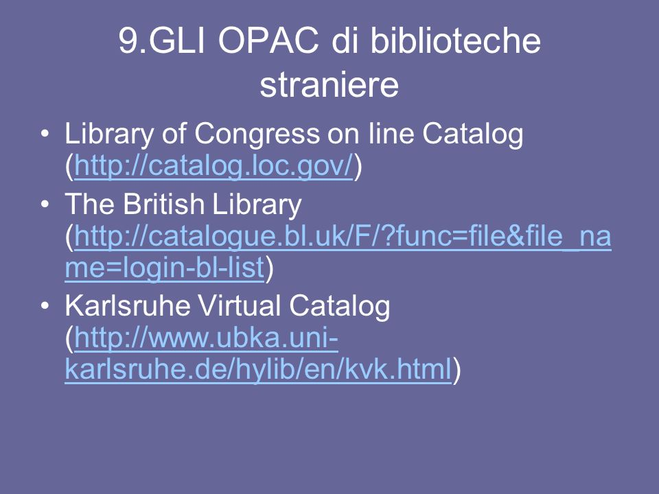 9.GLI OPAC di biblioteche straniere