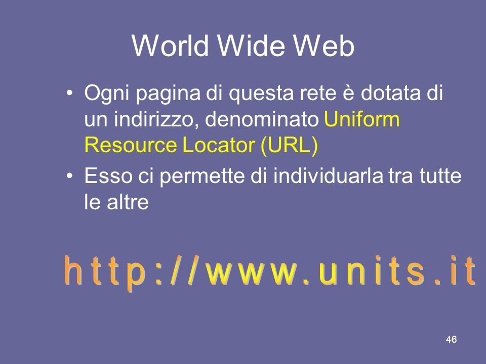 World Wide Web http://www.units.it