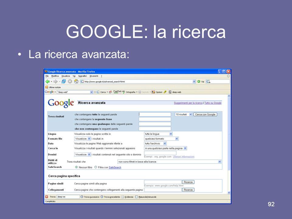 GOOGLE: la ricerca La ricerca avanzata: