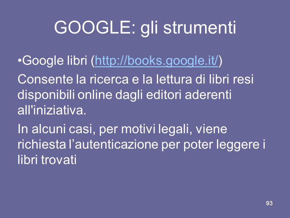 GOOGLE: gli strumenti Google libri (http://books.google.it/)