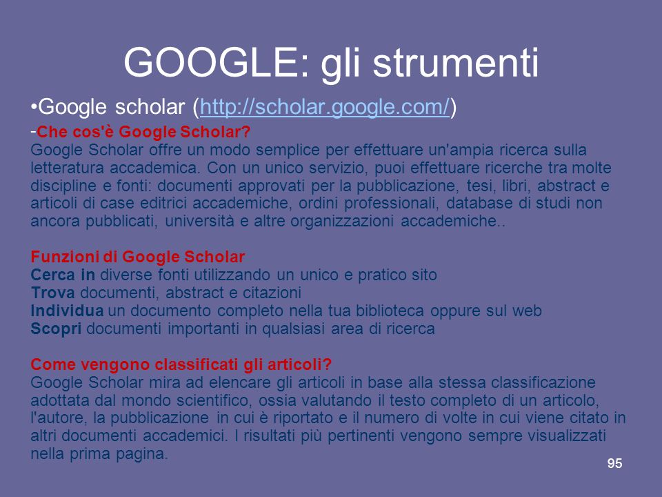 GOOGLE: gli strumenti Google scholar (http://scholar.google.com/)