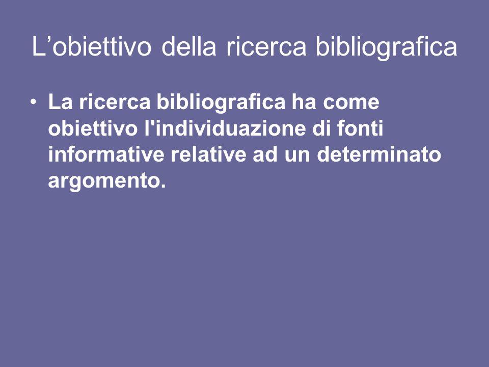 L'obiettivo della ricerca bibliografica