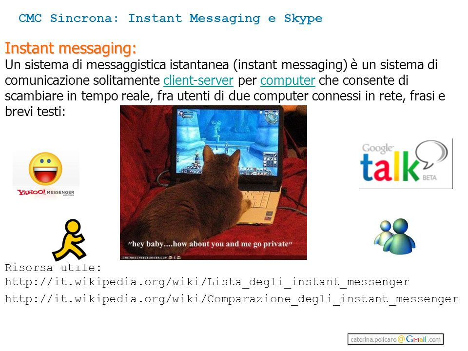 Instant messaging: CMC Sincrona: Instant Messaging e Skype