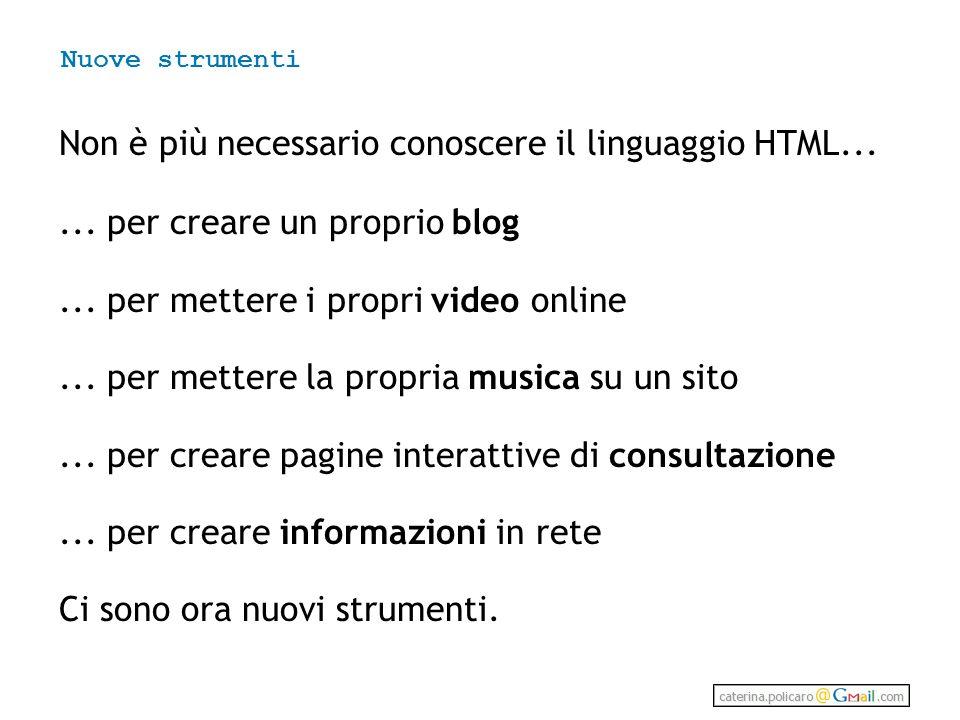 Non è più necessario conoscere il linguaggio HTML...