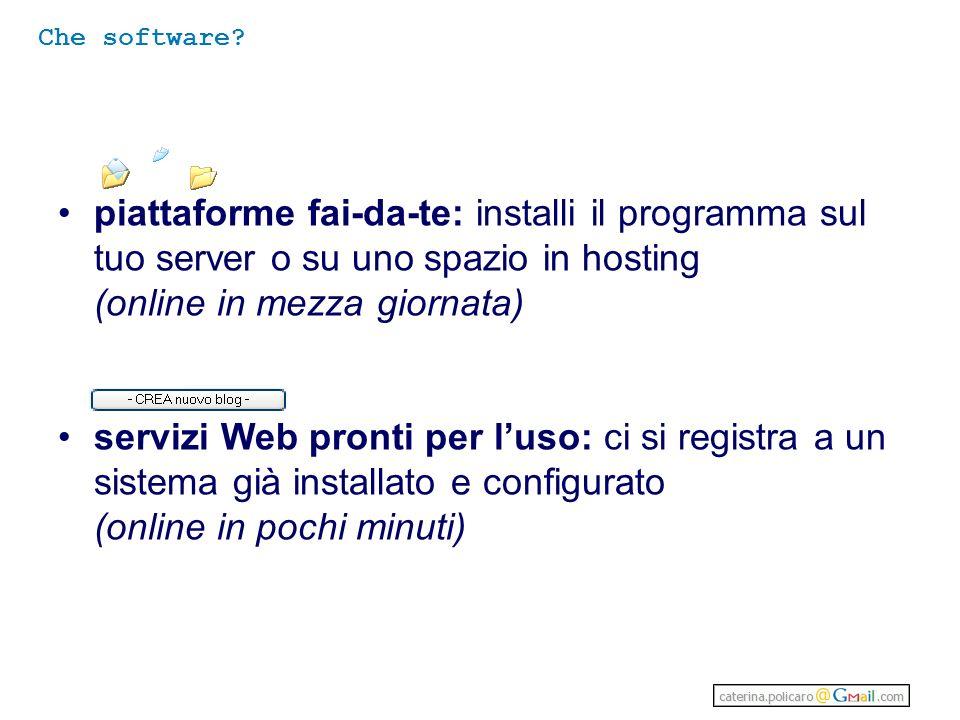 Che software piattaforme fai-da-te: installi il programma sul tuo server o su uno spazio in hosting (online in mezza giornata)