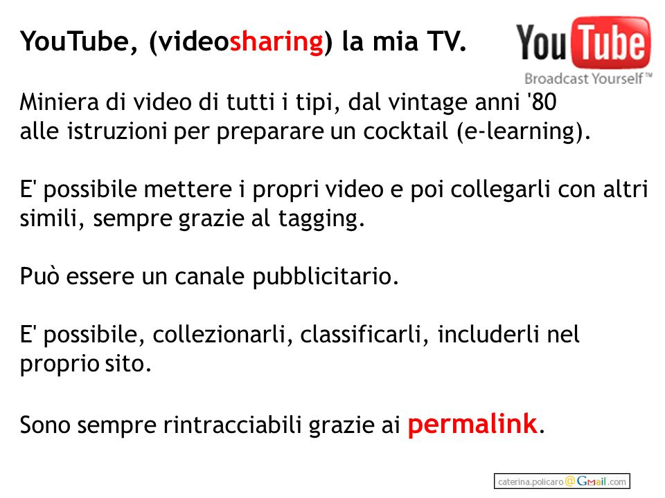 YouTube, (videosharing) la mia TV.