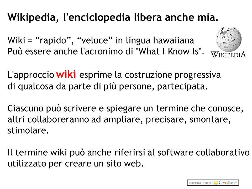 Wikipedia, l enciclopedia libera anche mia.