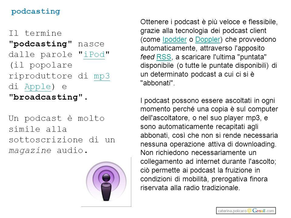 Un podcast è molto simile alla sottoscrizione di un magazine audio.