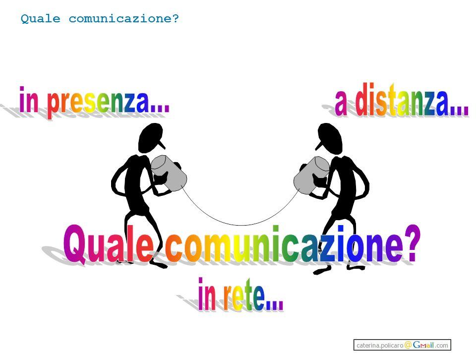 a distanza... in presenza... Quale comunicazione in rete...