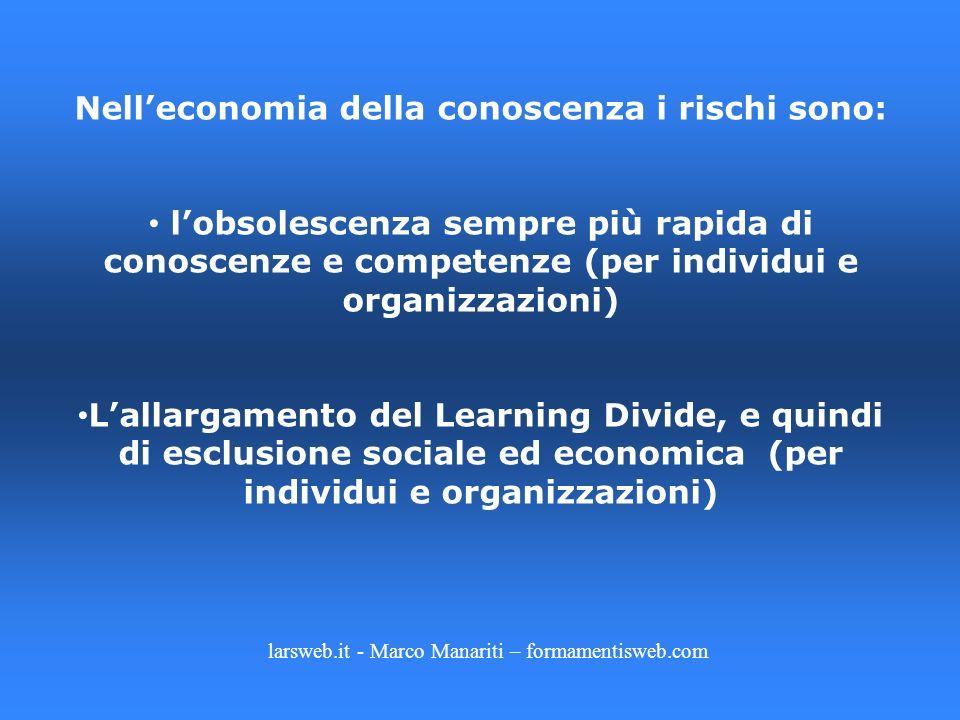Nell'economia della conoscenza i rischi sono: