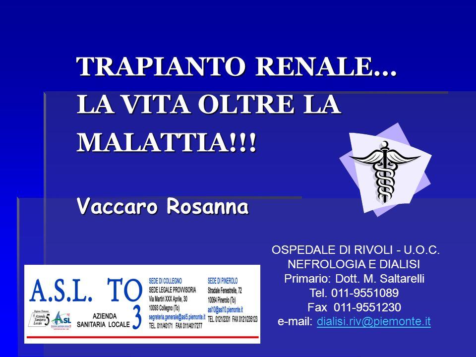 TRAPIANTO RENALE… LA VITA OLTRE LA MALATTIA!!! Vaccaro Rosanna