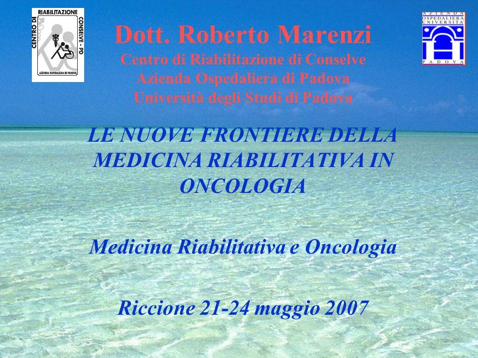 Dott. Roberto Marenzi Centro di Riabilitazione di Conselve Azienda Ospedaliera di Padova Università degli Studi di Padova
