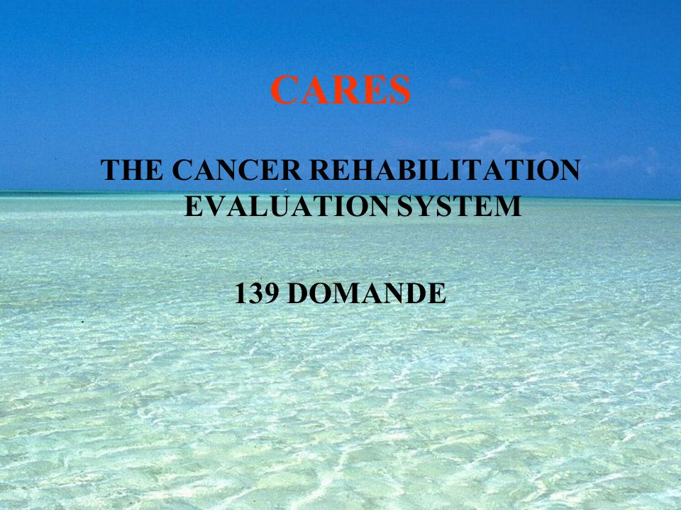 THE CANCER REHABILITATION EVALUATION SYSTEM