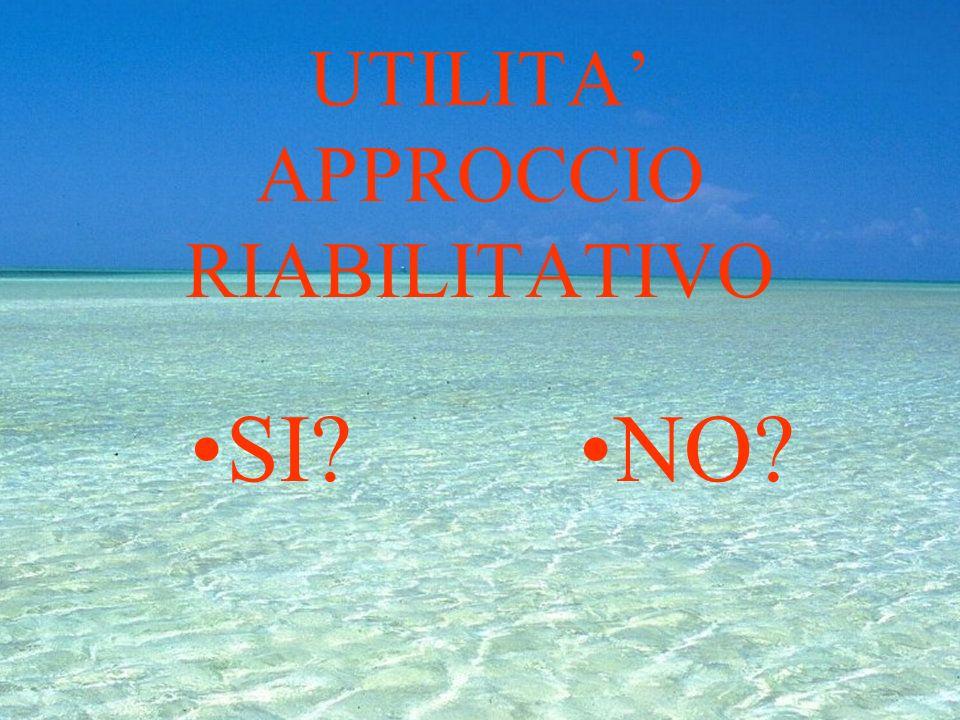 UTILITA' APPROCCIO RIABILITATIVO