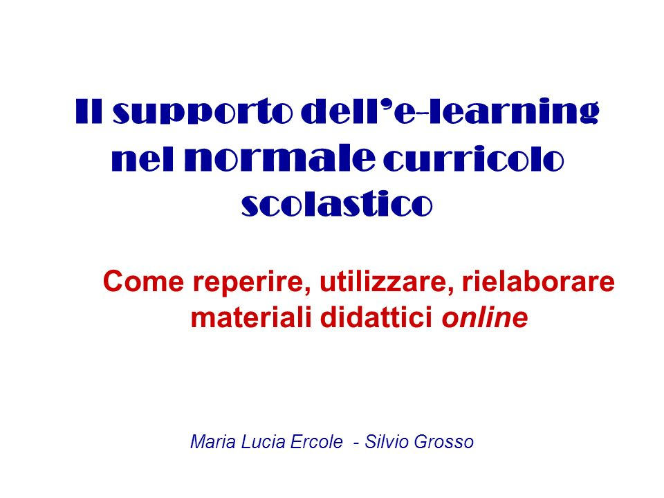 Il supporto dell'e-learning nel normale curricolo scolastico