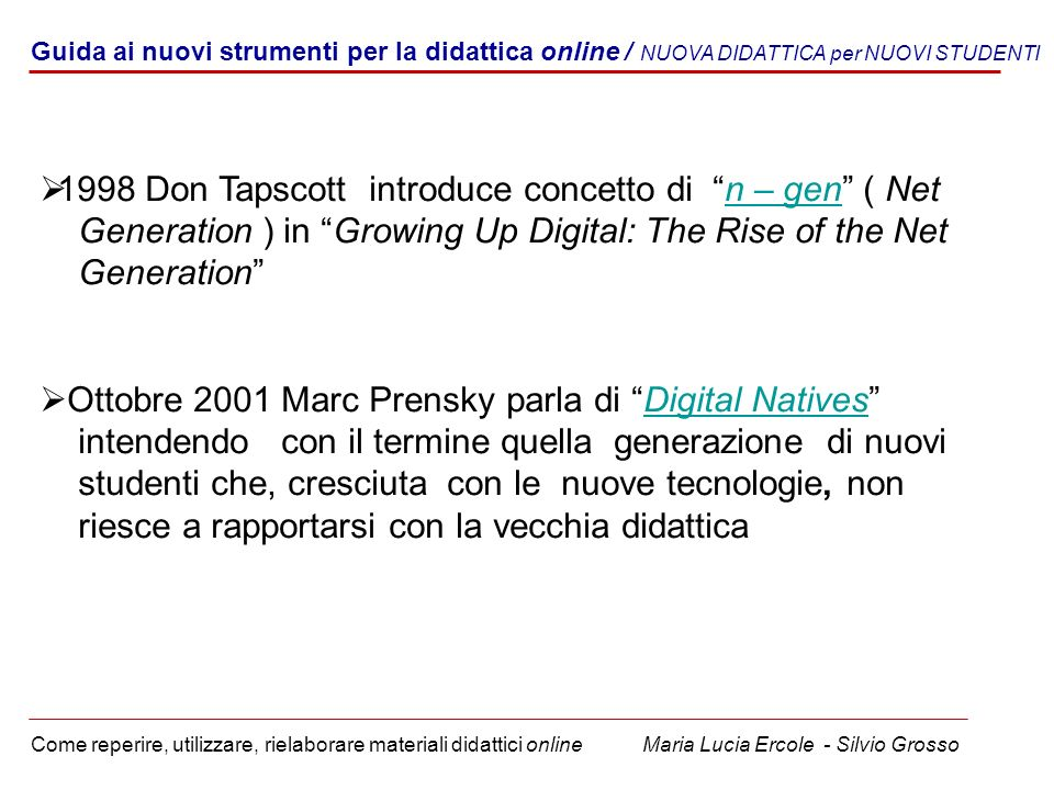 1998 Don Tapscott introduce concetto di n – gen ( Net