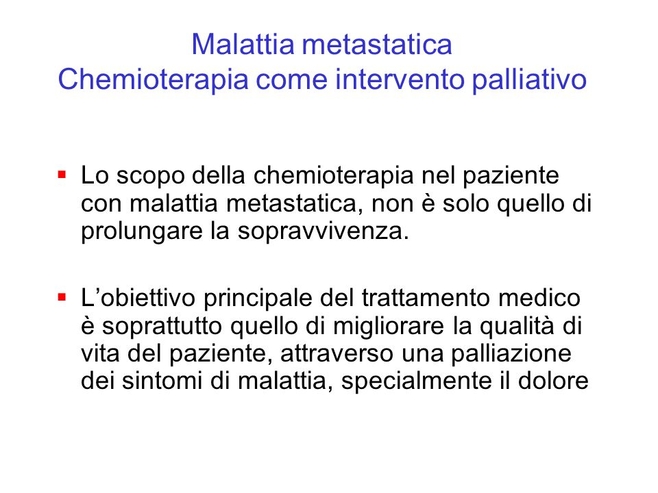 Malattia metastatica Chemioterapia come intervento palliativo
