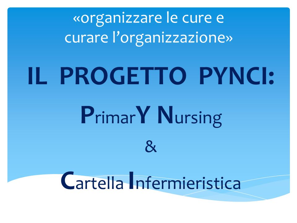 «organizzare le cure e curare l'organizzazione»