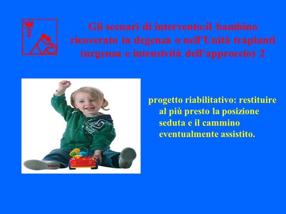 Gli scenari di intervento:il bambino ricoverato in degenza o nell'Unità trapianti (urgenza e intensività dell'approccio) 2