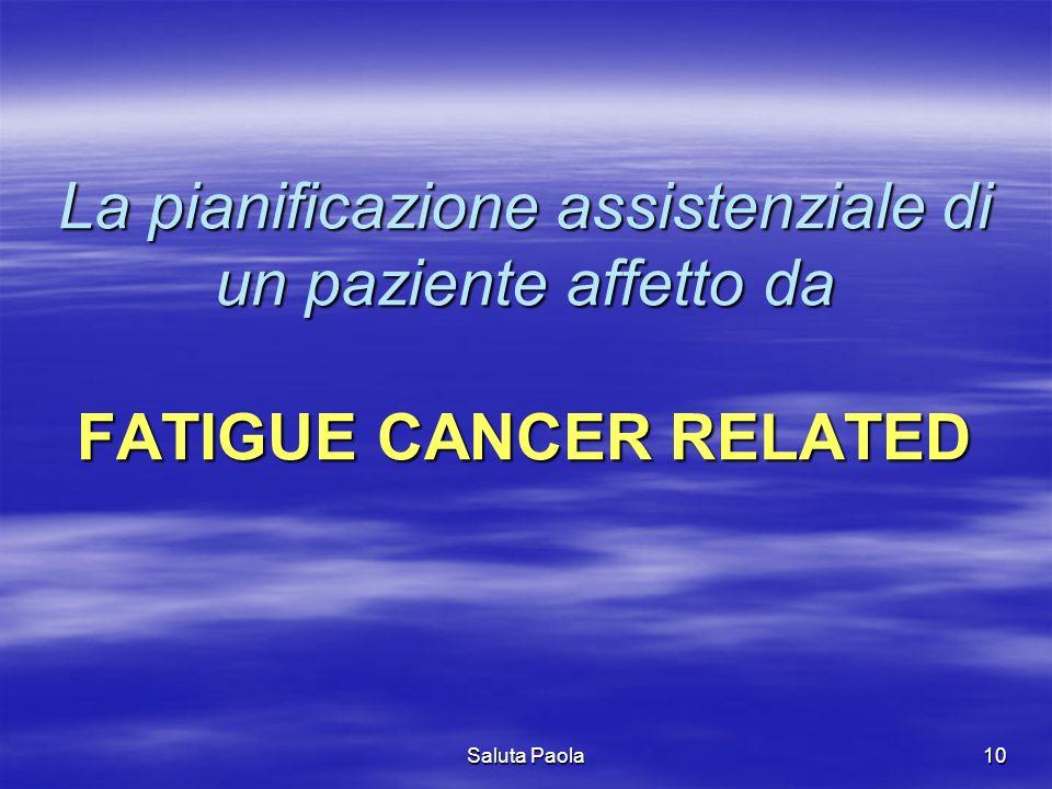 La pianificazione assistenziale di un paziente affetto da FATIGUE CANCER RELATED