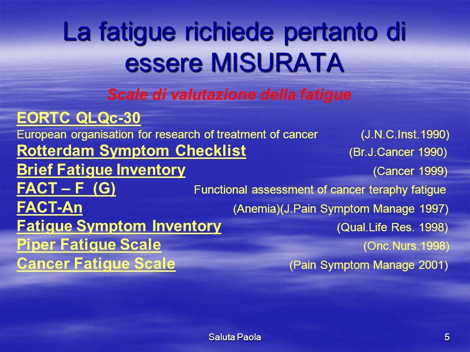 La fatigue richiede pertanto di essere MISURATA