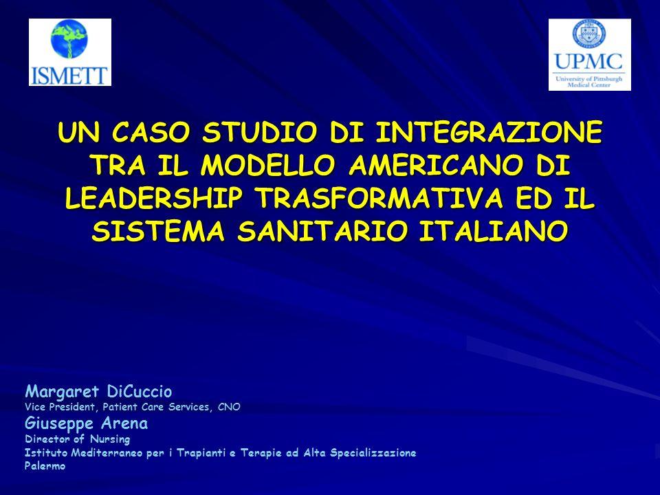 UN CASO STUDIO DI INTEGRAZIONE TRA IL MODELLO AMERICANO DI LEADERSHIP TRASFORMATIVA ED IL SISTEMA SANITARIO ITALIANO