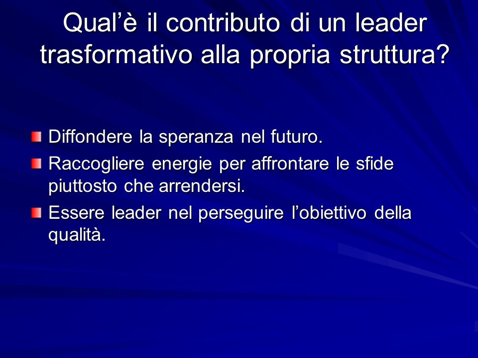 Qual'è il contributo di un leader trasformativo alla propria struttura