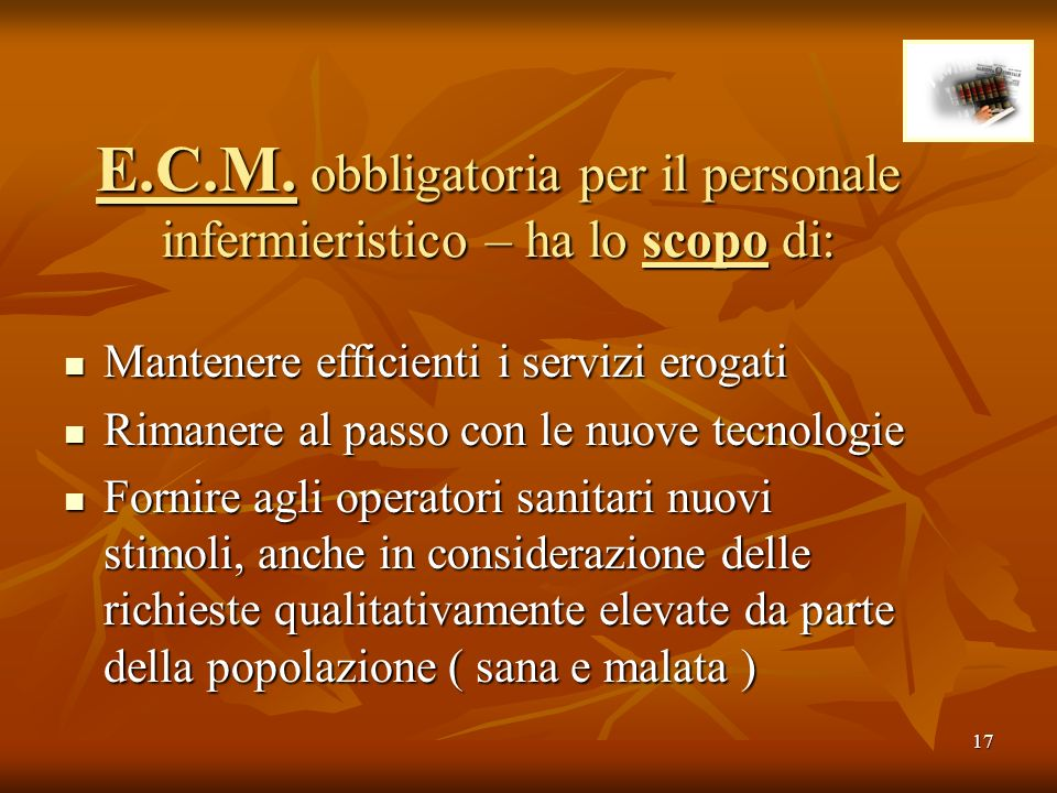 E.C.M. obbligatoria per il personale infermieristico – ha lo scopo di: