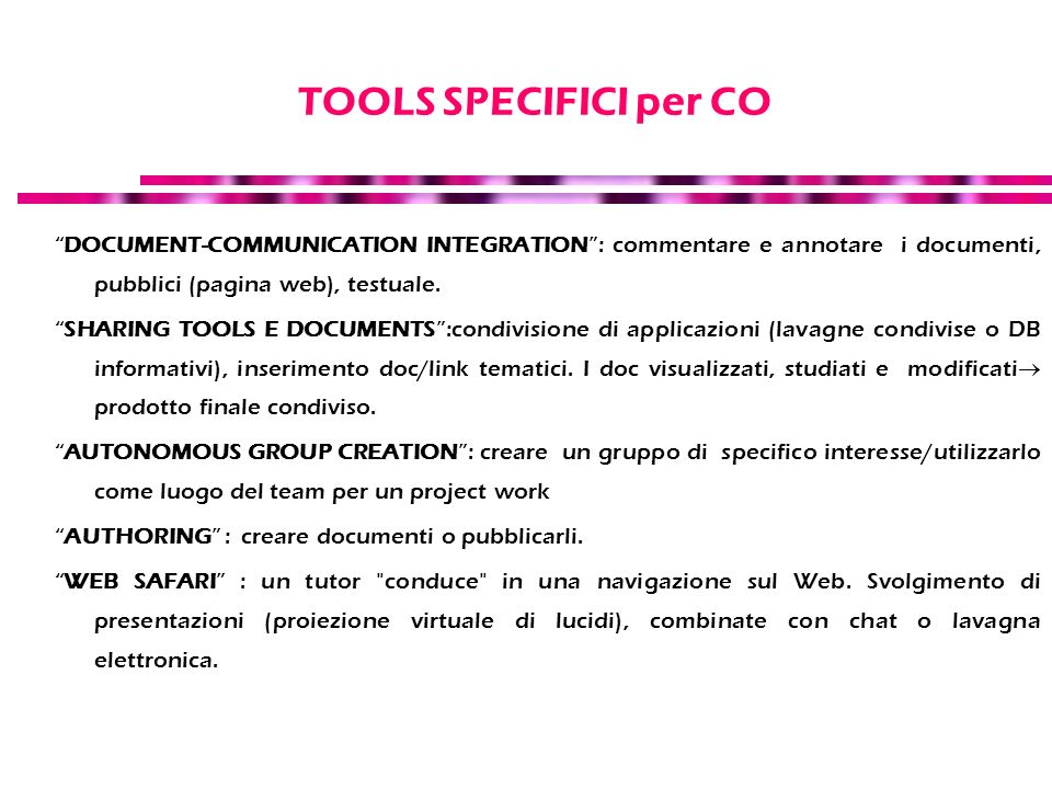 TOOLS SPECIFICI per CO DOCUMENT-COMMUNICATION INTEGRATION : commentare e annotare i documenti, pubblici (pagina web), testuale.