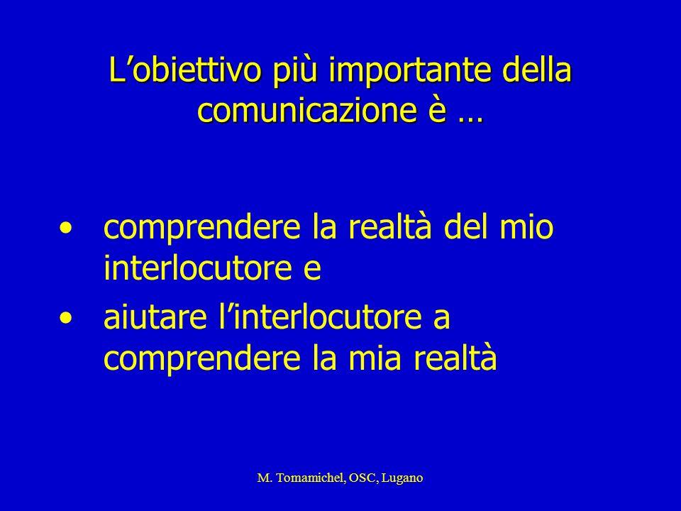 L'obiettivo più importante della comunicazione è …