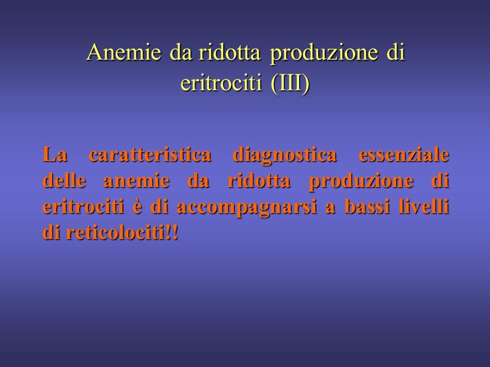 Anemie da ridotta produzione di eritrociti (III)