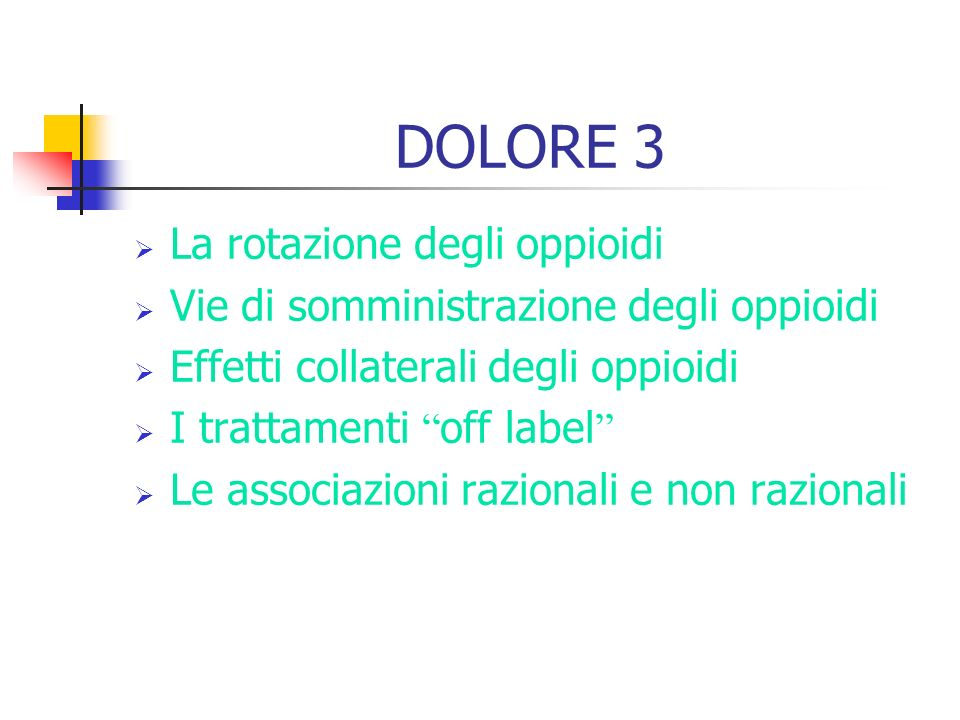 DOLORE 3 La rotazione degli oppioidi