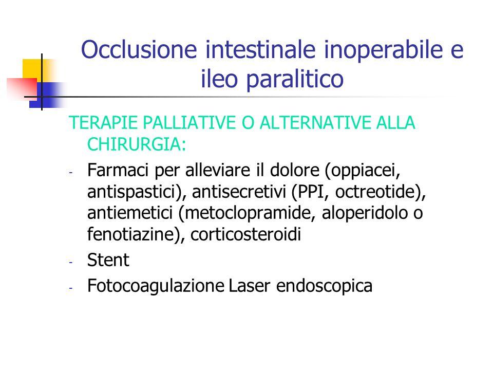 Occlusione intestinale inoperabile e ileo paralitico