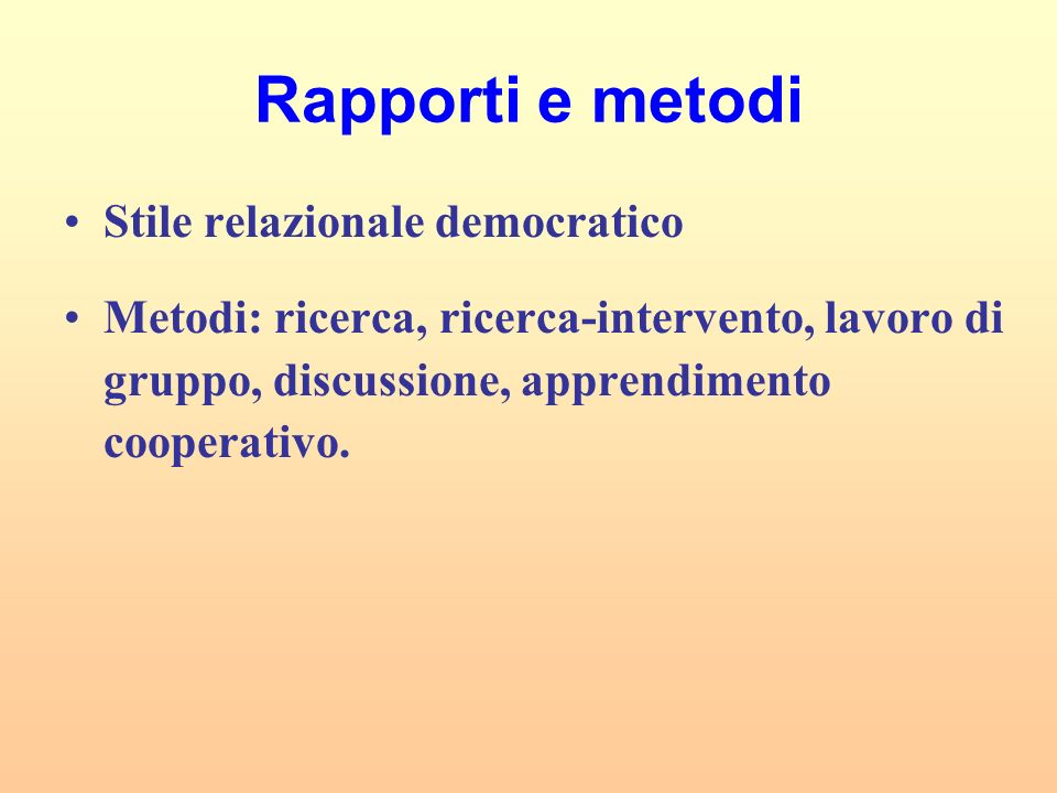 Rapporti e metodi Stile relazionale democratico