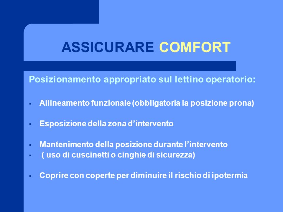 ASSICURARE COMFORT Posizionamento appropriato sul lettino operatorio: