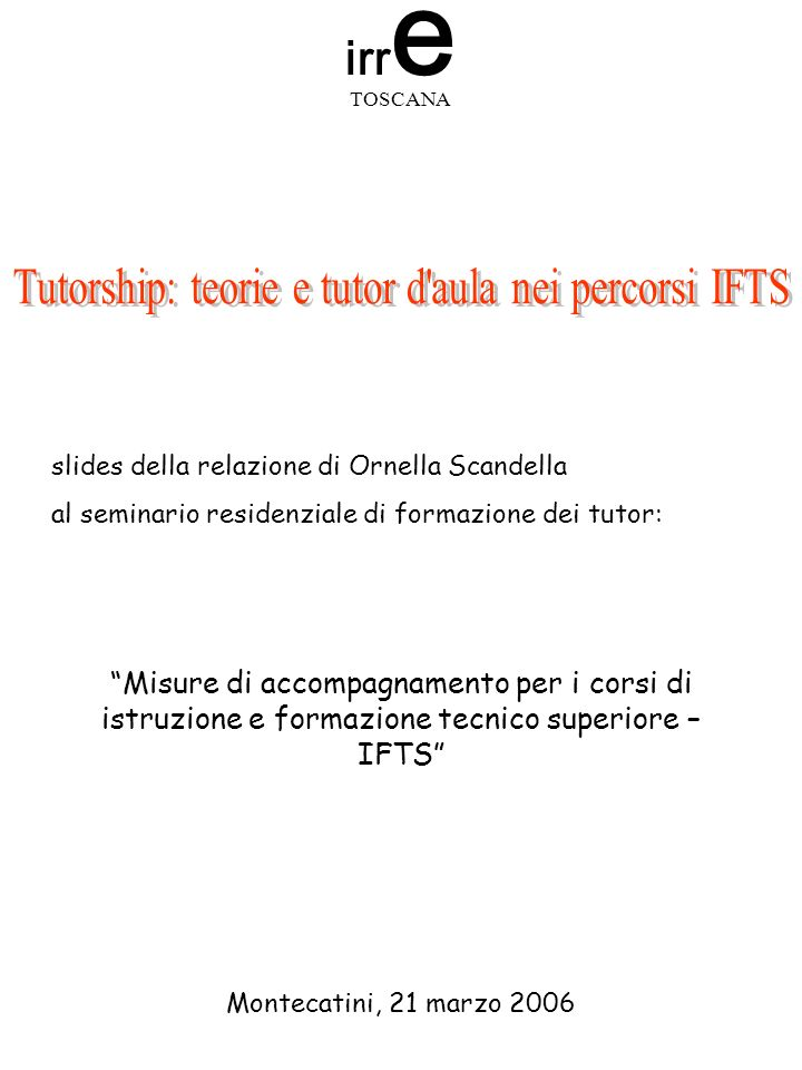 Tutorship: teorie e tutor d aula nei percorsi IFTS