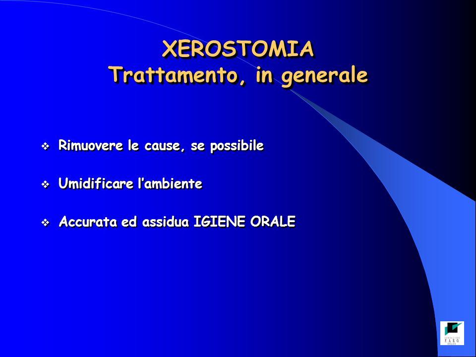 XEROSTOMIA Trattamento, in generale