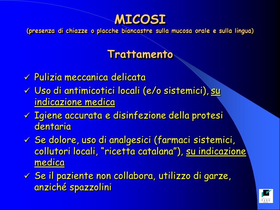 MICOSI (presenza di chiazze o placche biancastre sulla mucosa orale e sulla lingua) Trattamento